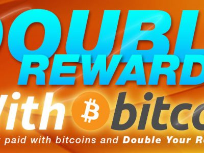 We'll Double Your Rewards with Bitcoin Payment!