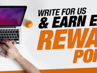 <b>Write For Us & Earn Extra Reward Points!</b>